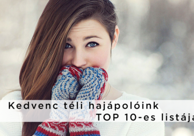 TOP 10 téli hajápoló